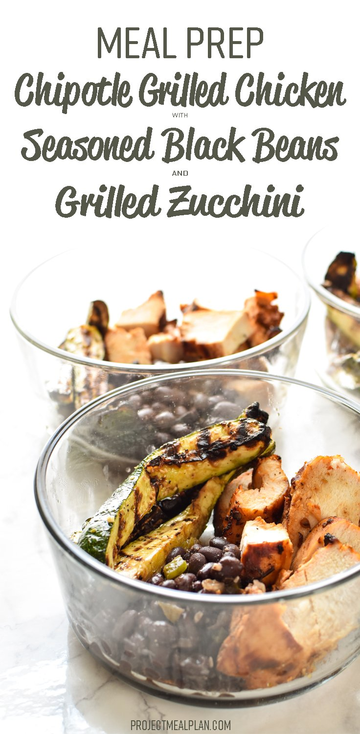 Meal Prep Chipotle Grilled Chicken - Perfect grilled chicken with seasoned black beans and zucchini. Summer meal prep happiness! - ProjectMealPlan.com