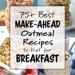 75+ Best Make-Ahead Oatmeal Recipes to Eat for Breakfast - The very best list of overnight oats, breakfast bars and cookies, and oatmeal bakes! - ProjectMealPlan.com