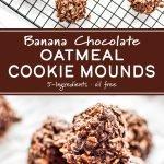 Banana Chocolate Oatmeal Cookie Mounds