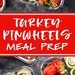Turkey Pinwheels Meal Prep