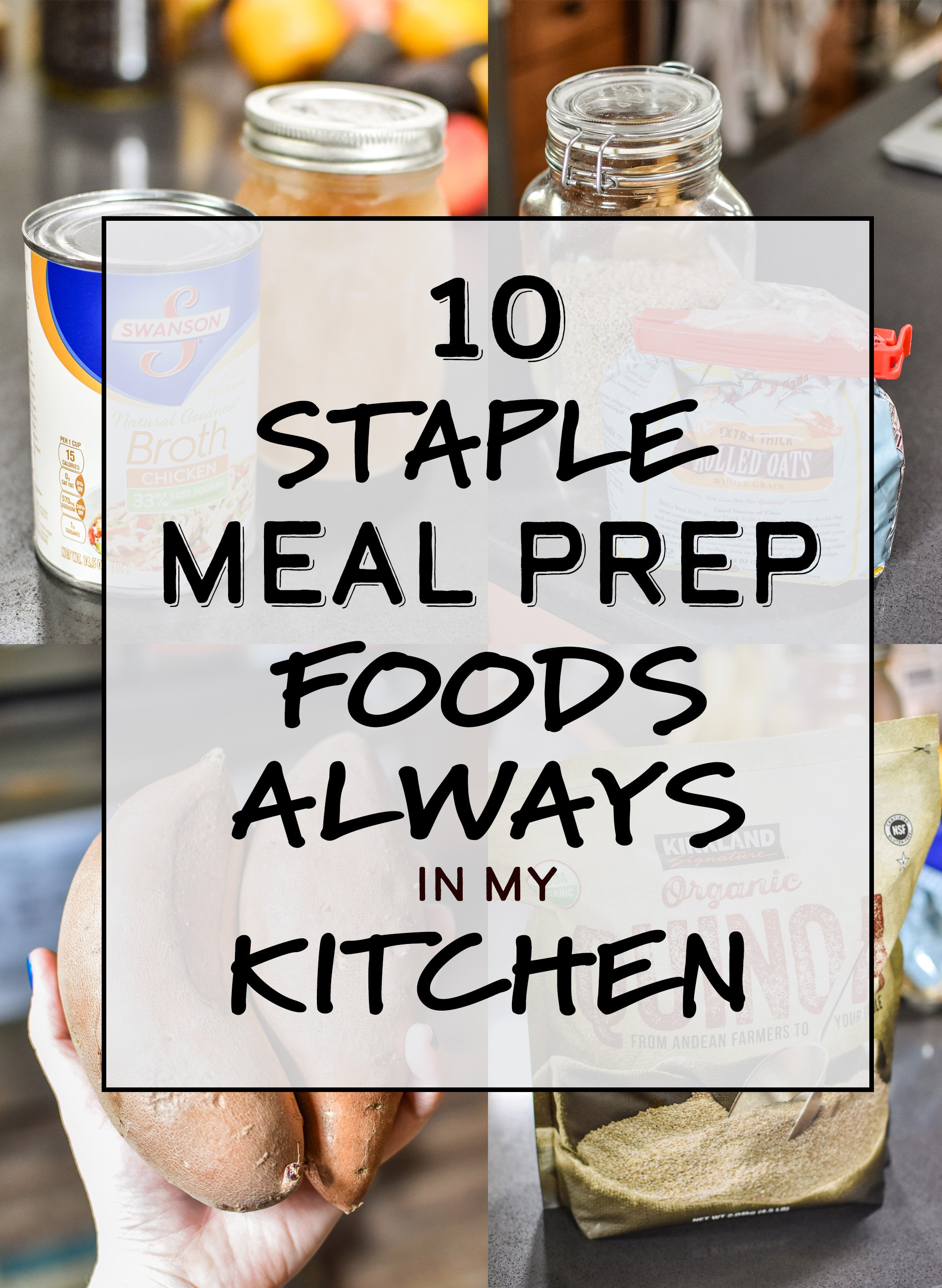 cover photo for article 10 staple meal prep foods always in my kitchen
