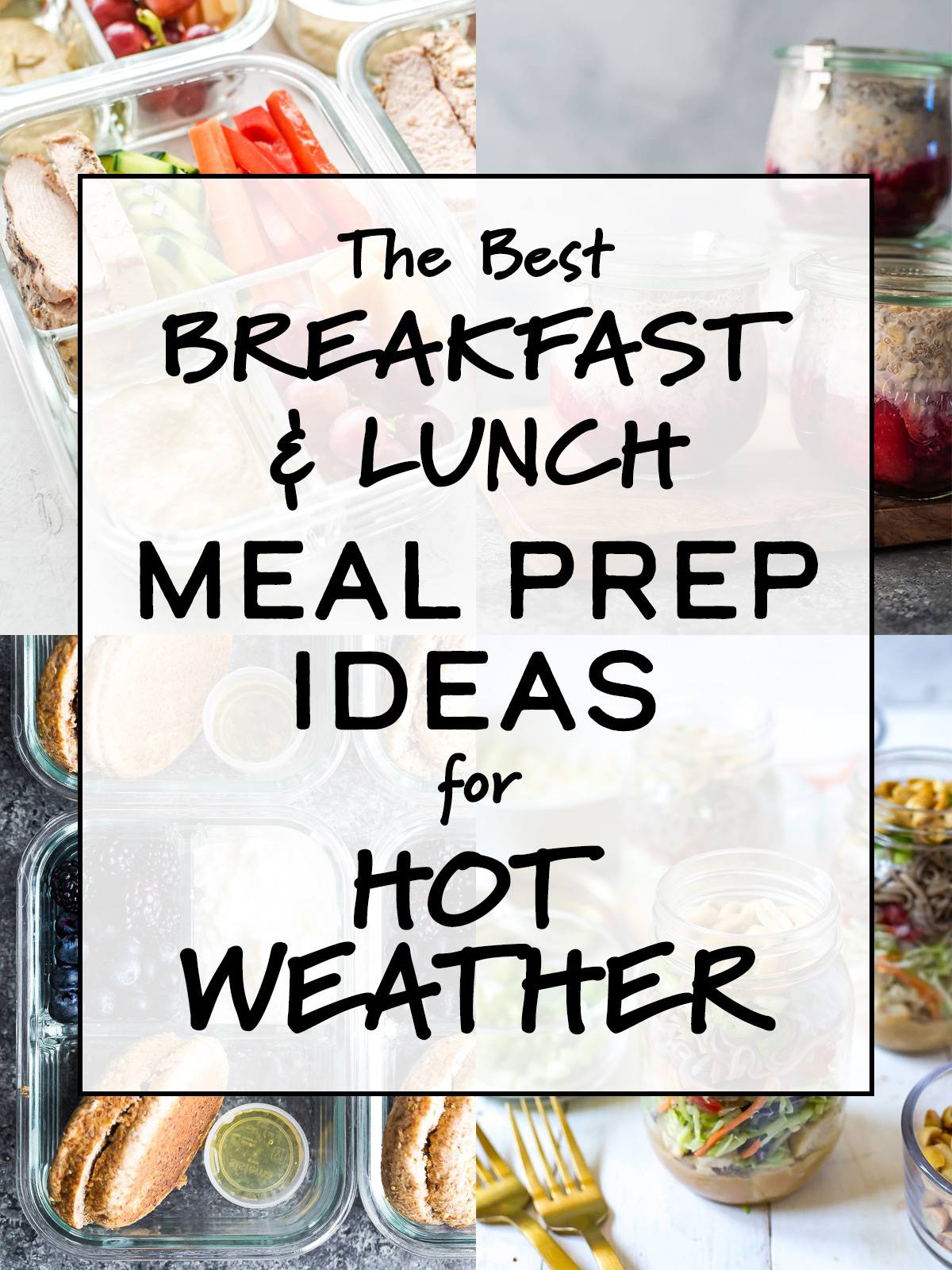 cover image for article The Best Breakfast & Lunch Meal Prep Ideas for Hot Weather
