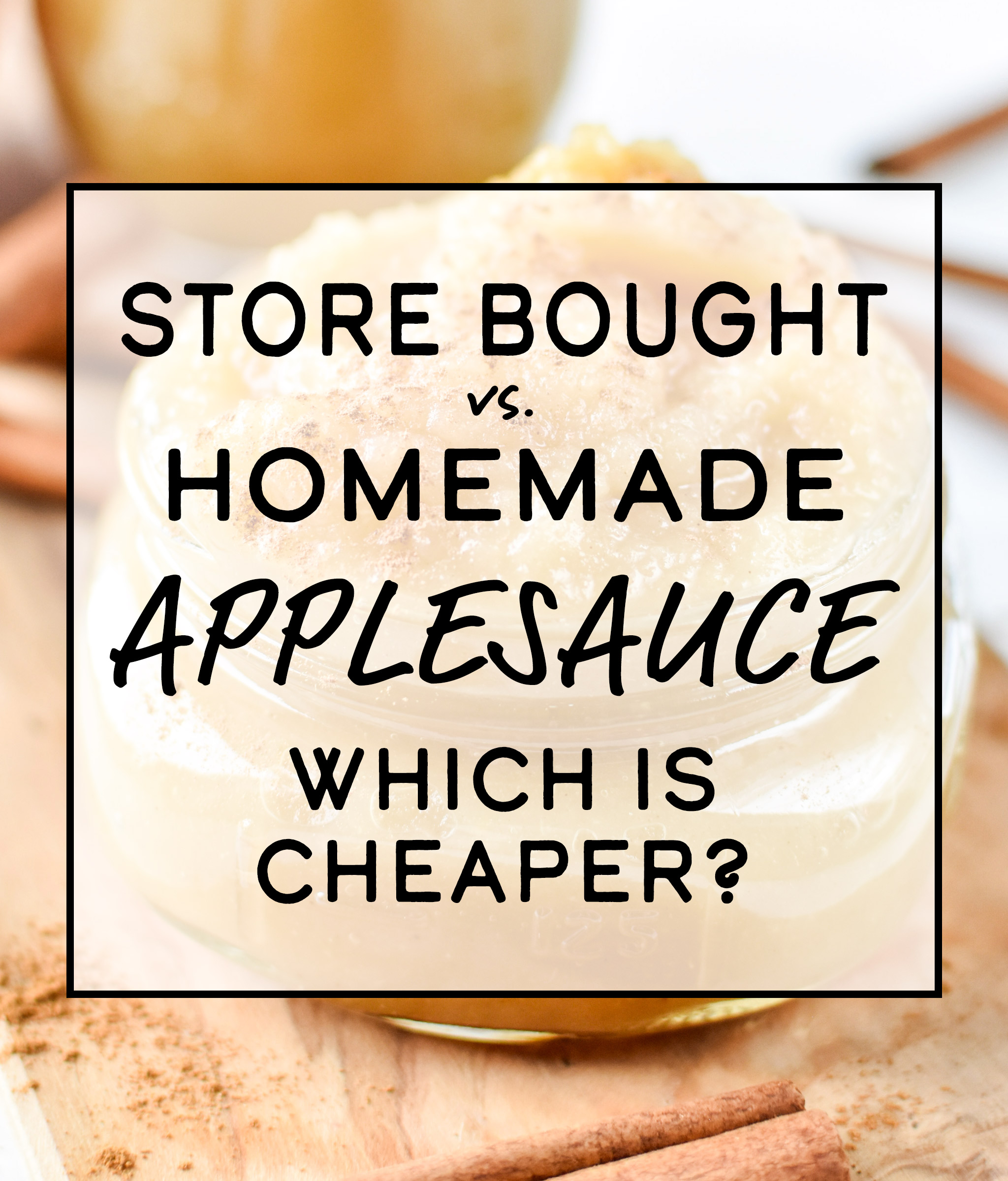 cover photo for store bought vs homemade applesauce: which is cheaper?