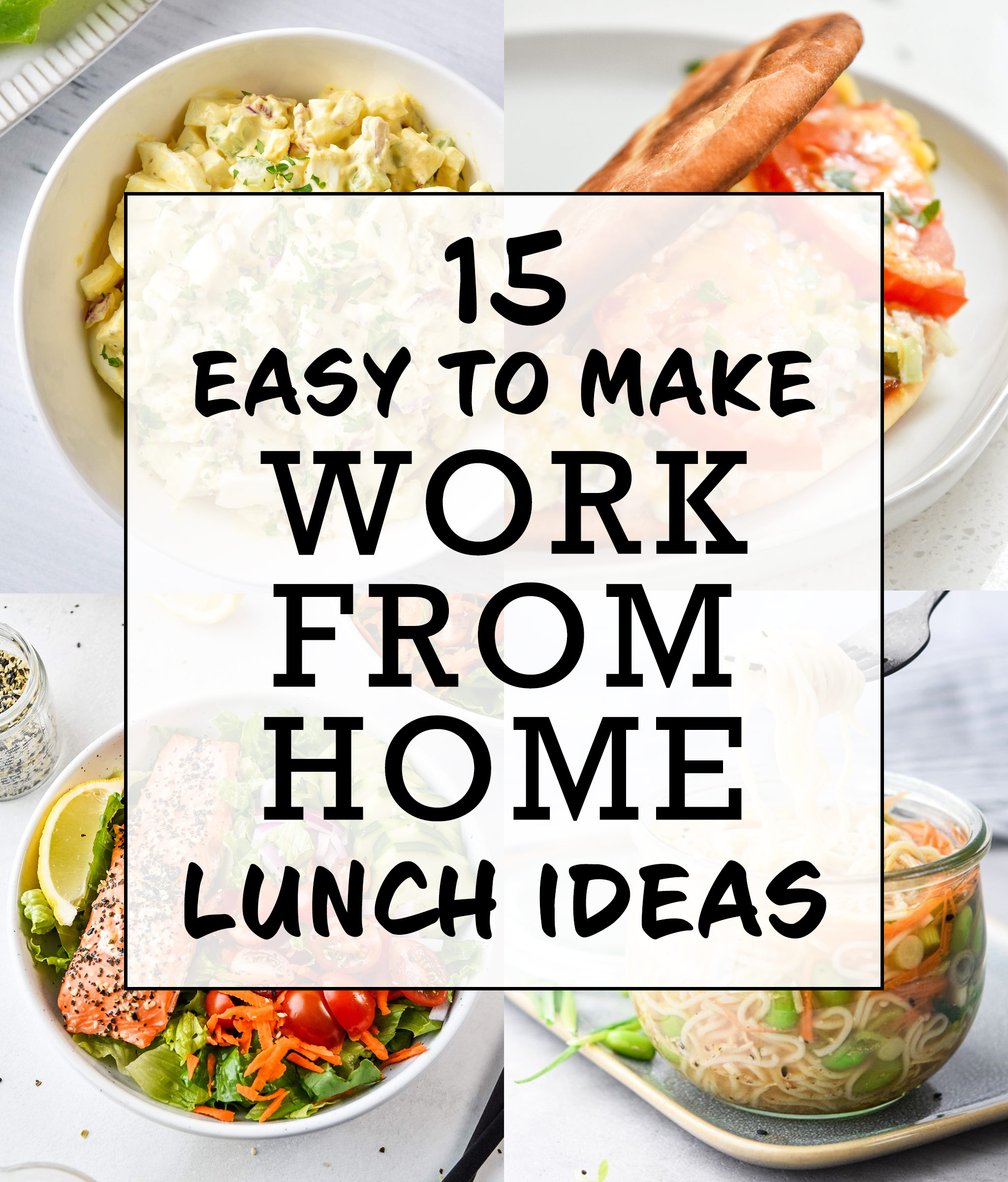 cover with 4 lunch photos and text easy to make work from home lunch ideas