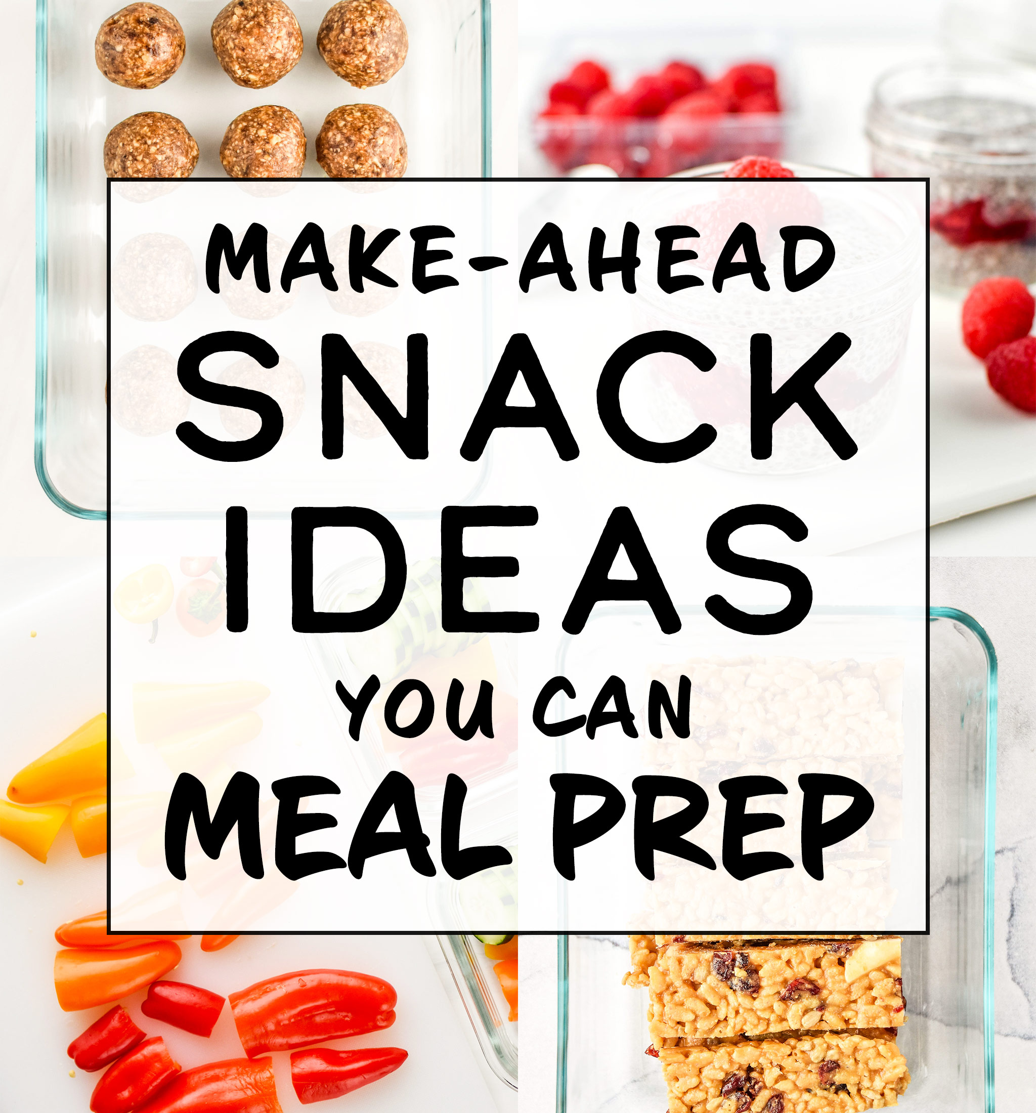 cover photo for article make-ahead snacks you can meal prep.